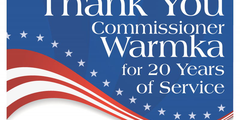 Thank you Commissioner Warmka for 20 years of service